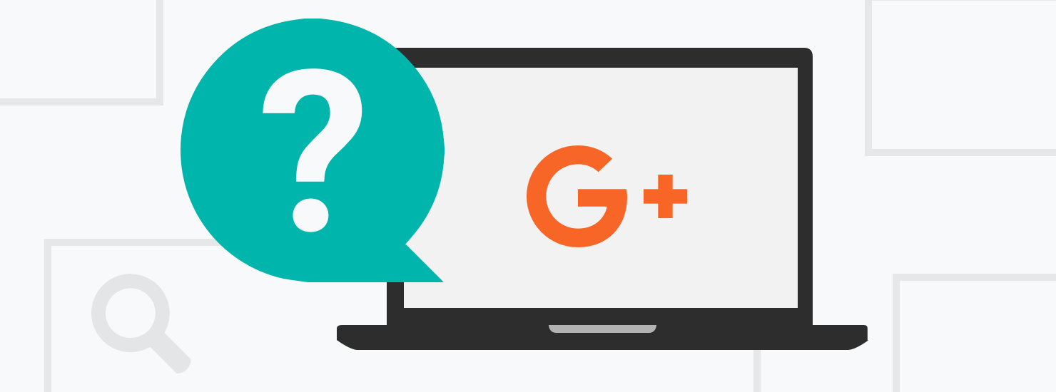 Google Plus in 2018: Who's Using It and Why | Raka