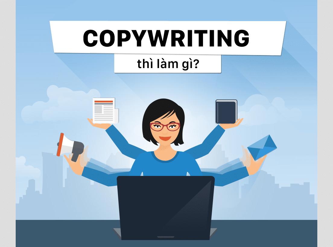 Copywriting là gì? Những điều cần biết để trở thành copywriter chuyên nghiệp